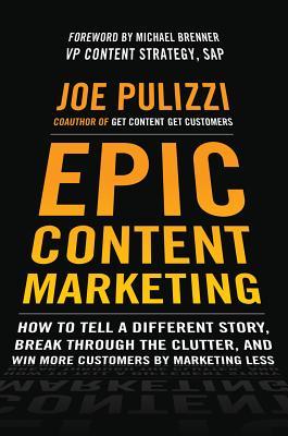 Epic Content Marketing By Pulizzi, Joe