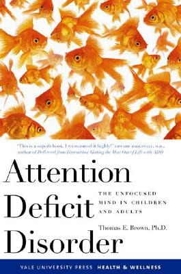 Attention Deficit Disorder By Brown, Thomas E., Ph.D.